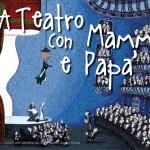 A Teatro con Mamma e Papà